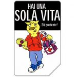 The Phonecard Shop: Italy, Hai una sola vita, 31.12.2004, € 2,50