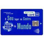 The Phonecard Shop: Portugal, Portugal Telecom - O seu lugar no centro do mundo, 50 units