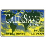 The Phonecard Shop: Italy, Call&Save - World map, 50 units / Lit. 10.000