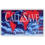 The Phonecard Shop: Italy, Call&Save - World map, 100 units / Lit. 20.000
