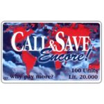 The Phonecard Shop: Italy, Call&Save - Encore!, World map, 100 units / Lit. 20.000